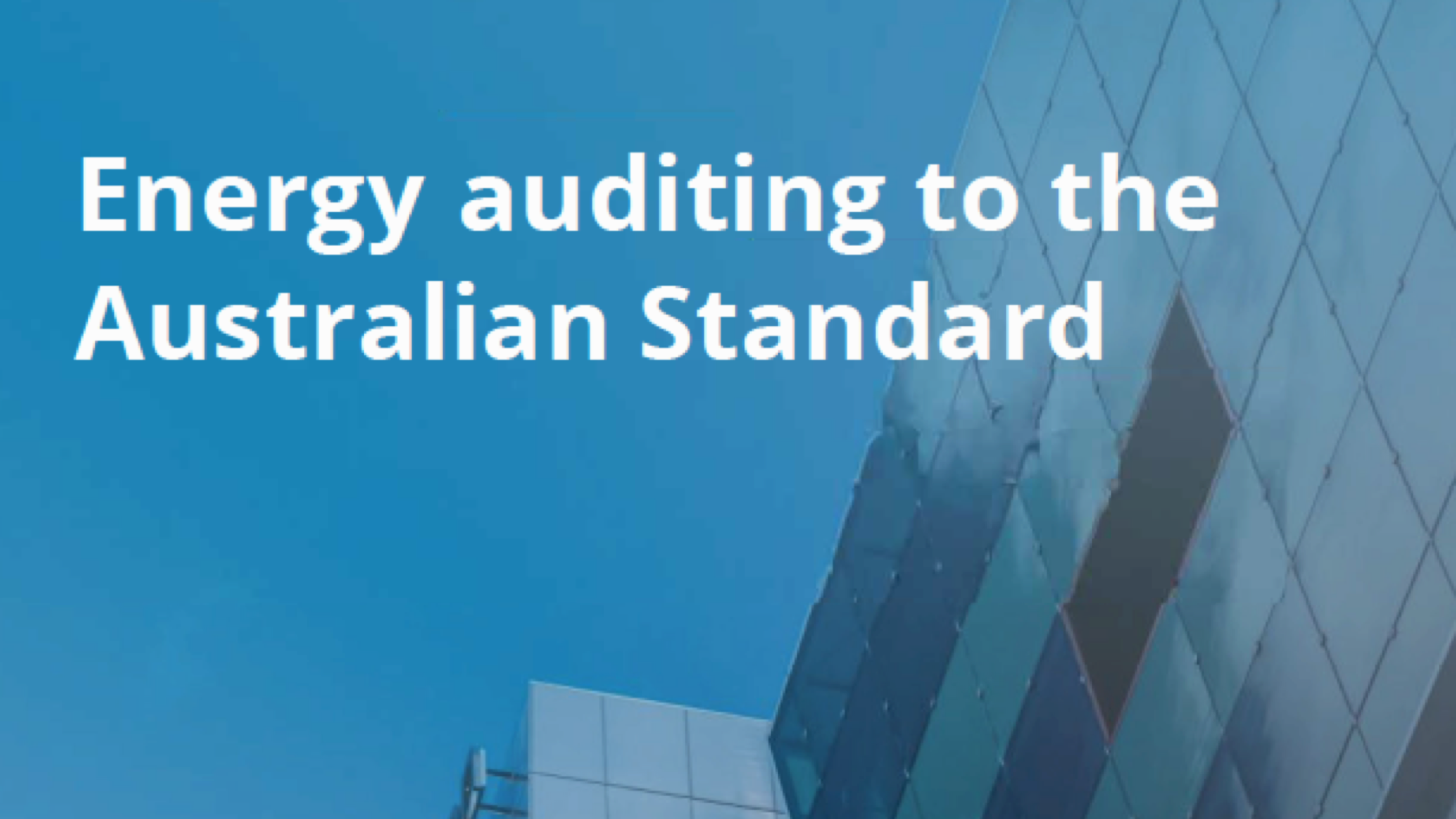 Energy Auditing to the Australian Standard